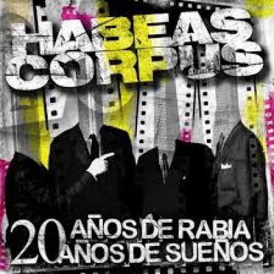 HABEAS CORPUS 20 años de rabia, 20 años de sueños