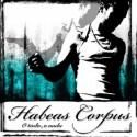 HABEAS CORPUS Todo o nada.  Edición limitada a 250 vinilos
