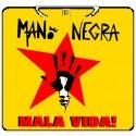 MANO NEGRA 2: MALA VIDA