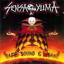 SENSA YUMA Safe sound & insane SENSA YUMA Safe sound & insane