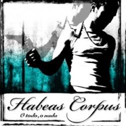 HABEAS CORPUS Todo o nada.  Edición limitada a 250 vinilos HABEAS CORPUS Todo o nada.  Edición limitada a 250 vinilos